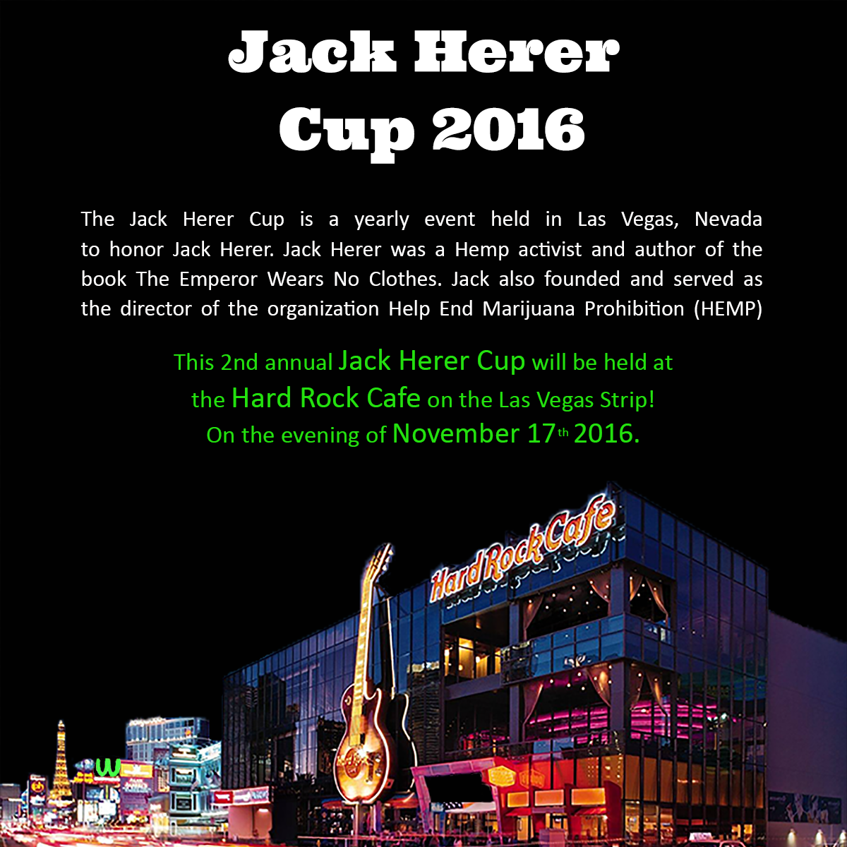 The Jack Herer Cup, Las Vegas, Nov 17th 2016